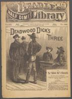 "Deadwood Dick's three, or, The ""bellerin bull"" of Bismark"