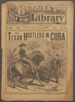The Texan hustlers in Cuba, or, The cowboy rough riders on the rampage