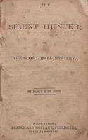 The silent hunter, or, The Scowl Hall mystery