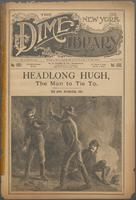 Headlong Hugh, the man-to-tie to, or, The hunted miner's death grapple