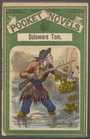 Delaware Tom, or, The traitor guide