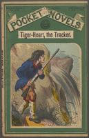 Tiger-Heart, the tracker, or, The trapper of the Twin Cascades