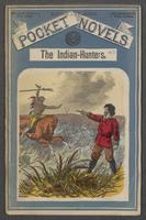 Indian-hunters, or, The maidens of Idaho, The