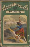 squaw spy, or, The rangers of the lava-beds, The