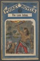 lone Indian, or, The renegade's prisoner
