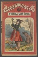 Wild Nat, the gulch terror, or, The border huntress