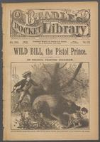 Wild Bill, the pistol prince, from early boyhood to his tragic death