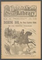 Dashing Bob, the Pony Express rider, or, From a cabin boy to a Rocky Mountain courier