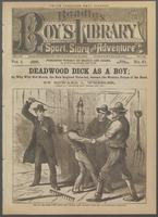 Deadwood Dick as a boy, or, Why wild Ned Harris, the New England farm-lad, became the Western prince of the road