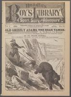 "Old Grizzly Adams, the bear tamer, or, ""The monarch of the mountains"""