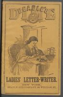 Beadle's dime ladies' letter-writer, or, How to write; when to write; what to write