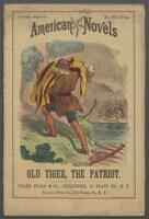 Old tiger, the patriot, or, The heroine of the Mohawk