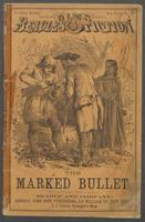 marked bullet, or, The squaw's reprieve