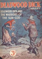 Deadwood Dick and the warriors of the Sun-God