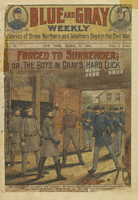 Forced to surrender, or, The boys in gray's hard luck