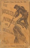 The Masked Avenger, or, Death on the trail