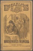 housewife's manual, or, How to keep house and order a home; how to dye, cleanse, and renovate; how to cut, fit, and make garments; how to cultivate plants and flowers; how to care for birds and household pets; etc., etc., etc
