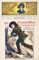 The phantom miner, or, Deadwood Dick's bonanza