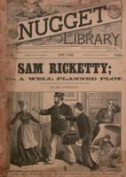 Sam Ricketty, or, A well planned plot