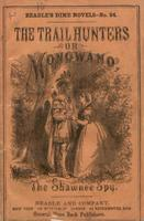 The trail hunters, or, Monowano, the Shawnee spy