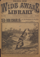 Sea-dog Charlie, or, The adventures of a boy hero